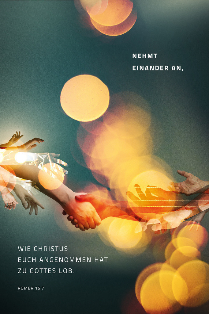 Jahreslosung 2015: Nehmt einander an, wie Christus euch angenommen hat zu Gottes Lob. Römer 15,7