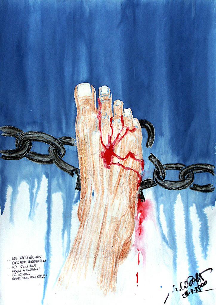 gesprengte Ketten | Wie kann Blut Eisen lösen? Oder ein Fuß eine Kette sprengen? Es ist das Geheimnis vom Kreuz.